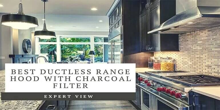 Best Ductless Range Hood With Charcoal Filter