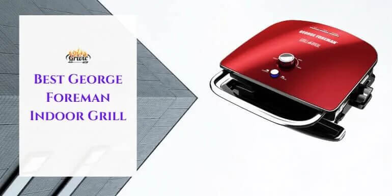 Best George Foreman Indoor Grill