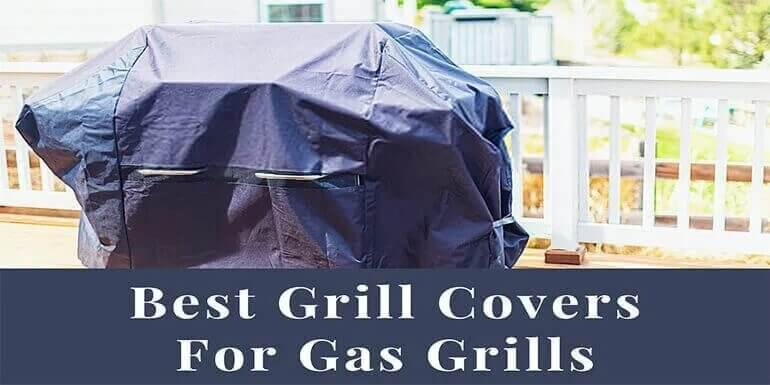 Best Grill Covers For Gas Grills