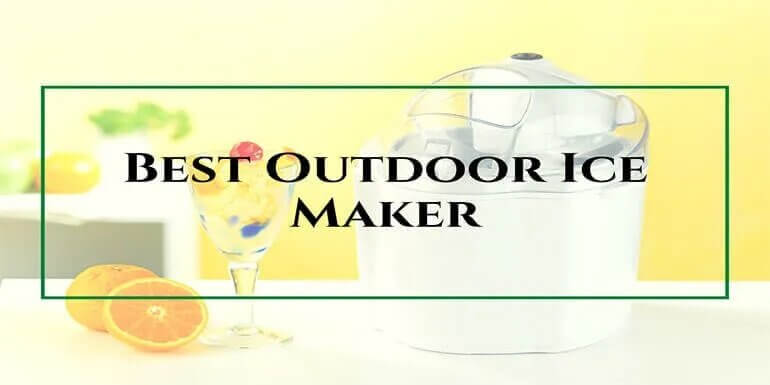 Best Outdoor Ice Maker