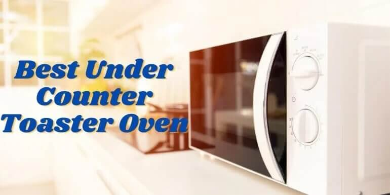 Best Under Counter Toaster Oven
