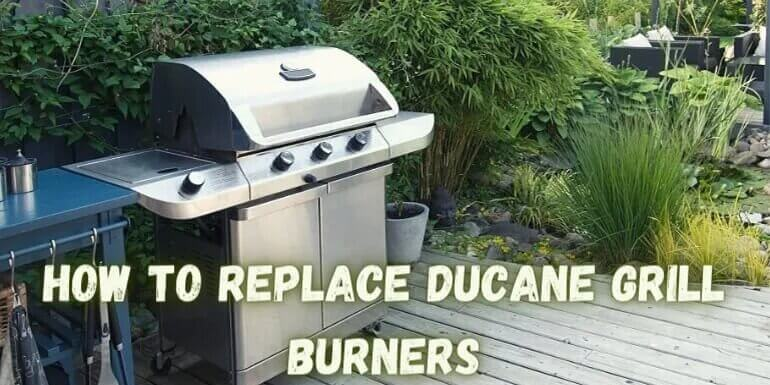 How To Replace Ducane Grill Burners