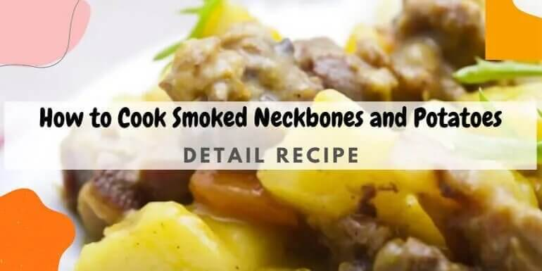 How to Cook Smoked Neckbones and Potatoes